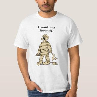 I Want My Mummy Funny Mummy Halloween Tshirt