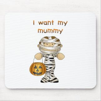 I want my mummy mousepad