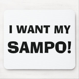 I WANT MY SAMPO! MOUSE PAD