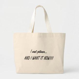 I want patience... jumbo tote bag