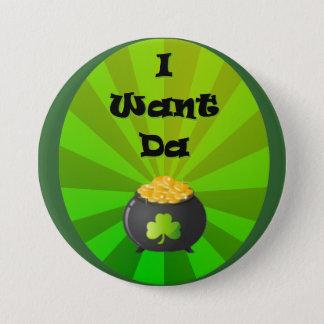 I want the Leprechaun Gold 7.5 Cm Round Badge