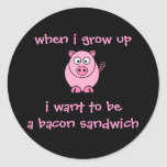I Want to be...A Bacon Sandwich Stickers