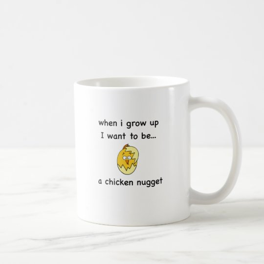 I want to bea Chicken Nugget! Coffee Mug