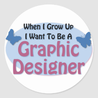 I want to be a Graphic Designer Round Sticker