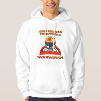 I want to be a race car driver! hoodie