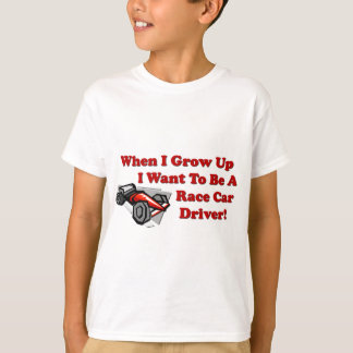 I Want to be A Race Car Driver Tshirt
