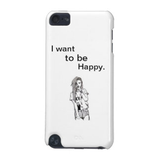 I want to be happy iPod touch 5G covers