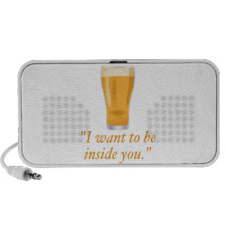 I want to be inside you - beer notebook speaker