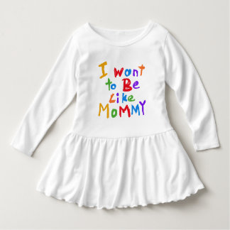 I Want to be Like Mommy T-shirts