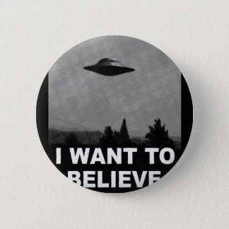 I WANT TO BELIEVE 6 CM ROUND BADGE