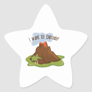 I Want To Explode Star Sticker