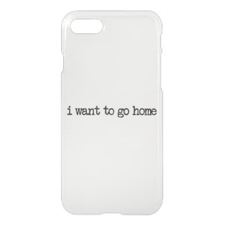i want to go home iPhone 7 case