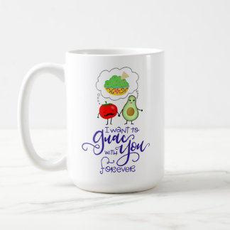 I want to Guac with You forever, hand lettered Coffee Mug