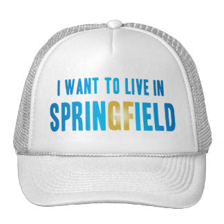 I Want to Live in Springfield Hat