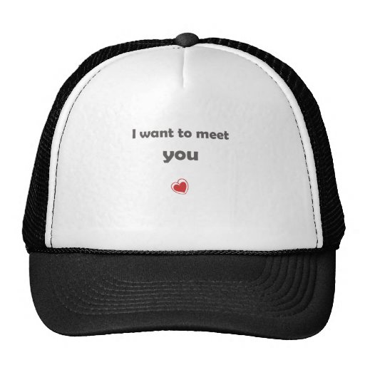 I want to meet you mesh hat