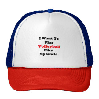 I Want To Play Volleyball Like My Uncle Cap