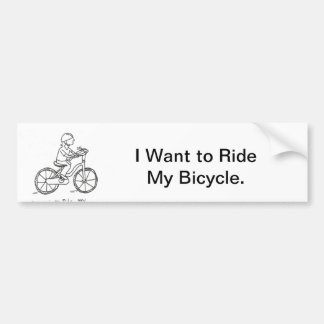 I Want to Ride My Bicycle Bumper Sticker