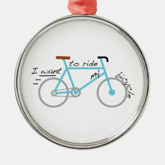 I Want To Ride My Bicycle Silver-Colored Round Decoration