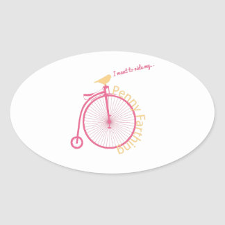 I Want To Ride My... Oval Sticker