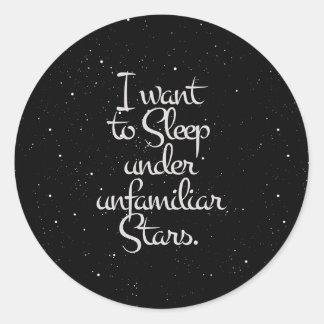 """I Want to Sleep Under Unfamiliar Stars"" Night Sky Round Sticker"