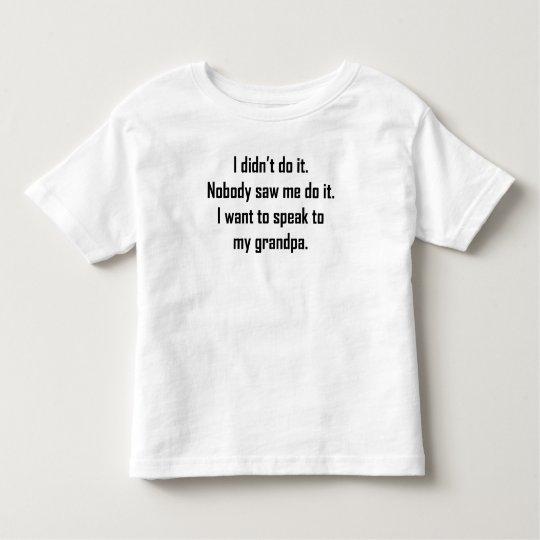 I Want To Speak To My Grandpa Toddler T-Shirt