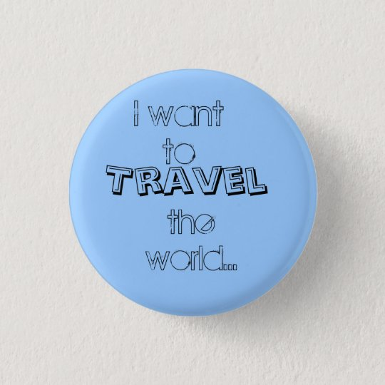 I want to, Travel, the world 3 Cm