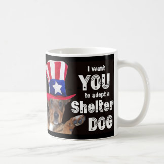 I Want YOU To Adopt A Shelter Dog Coffee Mug