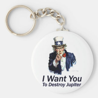 I Want You:  To Destroy Jupiter Basic Round Button Key Ring