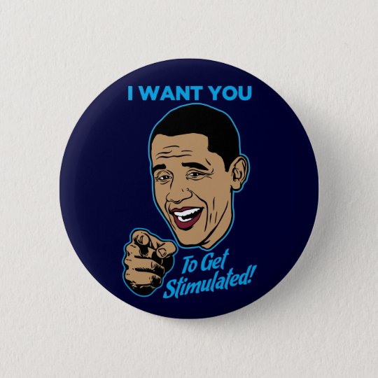 I Want You To Get Stimulated Obama Satire Button