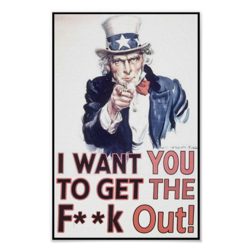 I Want You To Get The F**k Out! Poster