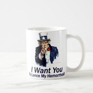 I Want You: To Lance My Hemorrhoid Basic White Mug