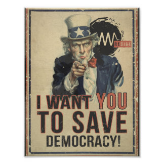 I Want You to Save Democracy Protest Poster