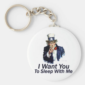 I Want You:  To Sleep With Me Basic Round Button Key Ring