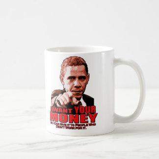 I Want YOUR MONEY Mug