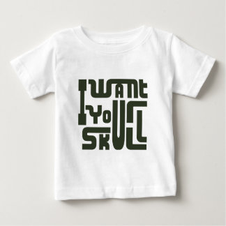 I Want Your Skull Baby T-Shirt