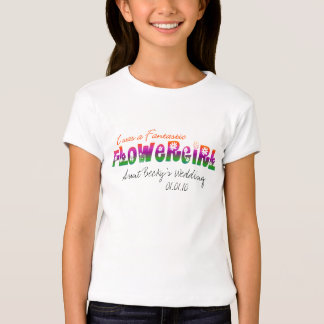 I Was a Fantastic Flower Girl! T-Shirt