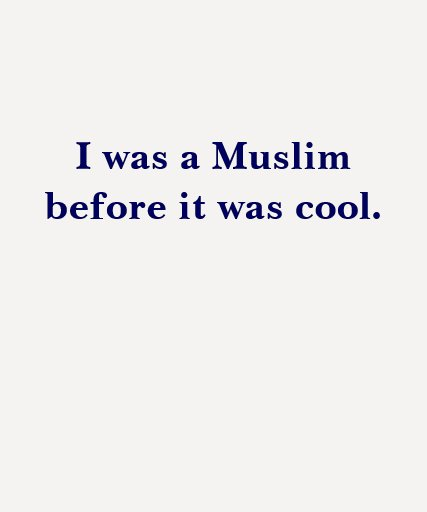 I was a Muslim before it was cool. Shirt