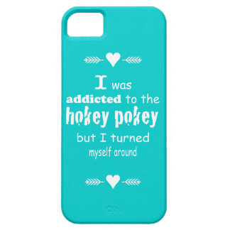 I was Addicted to the Hokey Pokey iPhone 5 Cover