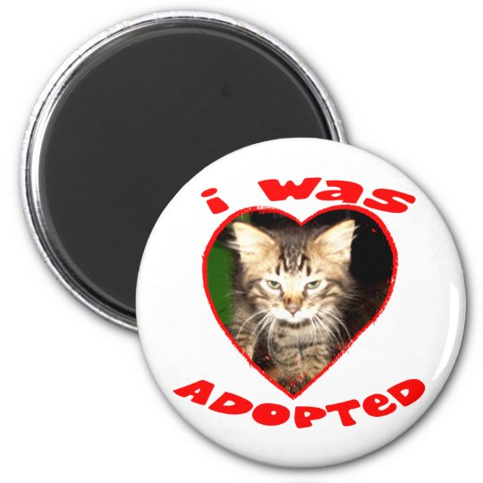 I was Adopted 6 Cm Round Magnet