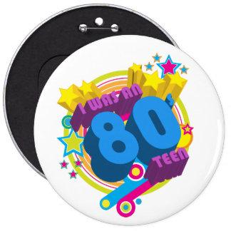 I Was An 80s Teen Button