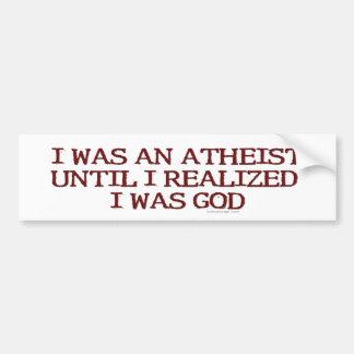 I Was An Atheist Bumper Sticker