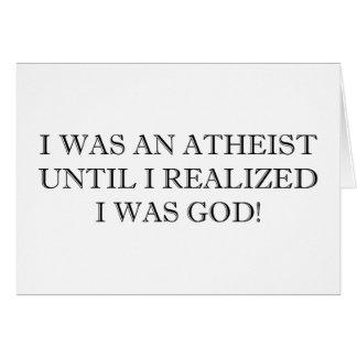 I Was An Atheist Until I Realized I Was God! Card