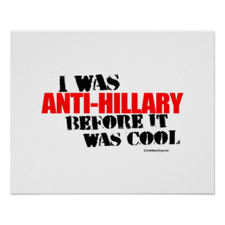 I was Anti-Hillary before it was cool - red Anti H Poster