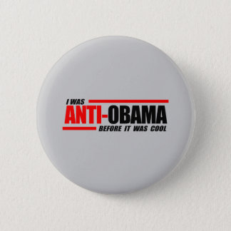 I was Anti-Obama before it was cool 6 Cm Round Badge