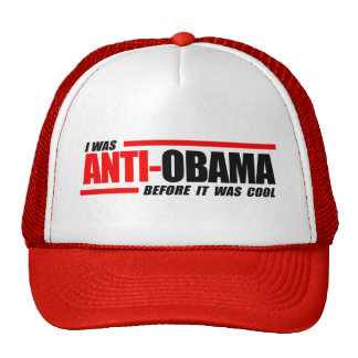 I was Anti-Obama before it was cool Cap