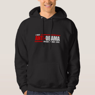 I was Anti-Obama before it was cool white Hoodie