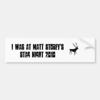 I was at....Stag Night Sticker Bumper Sticker