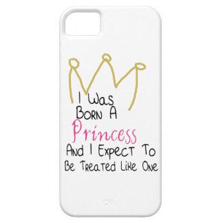 I Was Born A Princess - Quote and Crown Case For The iPhone 5