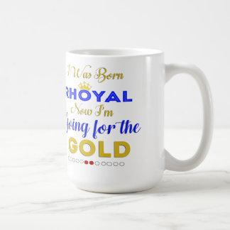I Was Born Rhoyal Coffee Mug