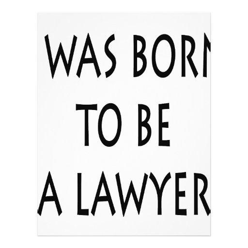 I Was Born To Be A Lawyer Flyers